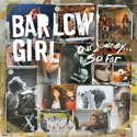 BarlowGirl, Our Journey... So Far
