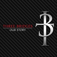 Three Bridges, Our Story