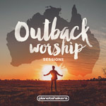 Planetshakers, Outback Worship Sessions