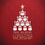 Paul Baloche, Christmas Worship