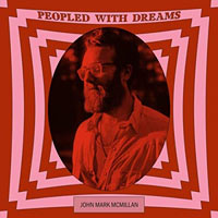 John Mark McMillan, Peopled with Dreams