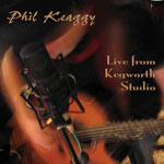 Phil Keaggy, Live from Kegworth Studio