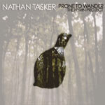 Nathan Tasker, Prone To Wander: The Hymn Project