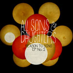 All Sons & Daughters, Reason To Sing, EP No. 2