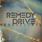 Remedy Drive, Resuscitate