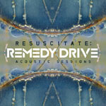 Remedy Drive, Resuscitate: Acoustic Sessions