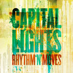 Capital Lights, Rhythm 'N' Moves