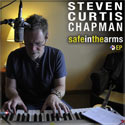 Steven Curtis Chapman, Safe In The Arms EP
