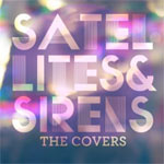 Satellites & Sirens, The Covers
