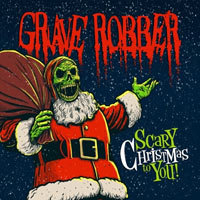 Grave Robber, Scary Christmas To You EP