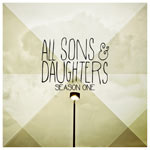 All Sons & Daughters, Season One