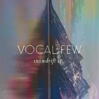 Vocal Few, Snowdrift EP