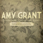 Amy Grant, Somewhere Down The Road: Expanded Edition