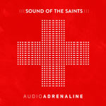 Audio Adrenaline, Sound of the Saints