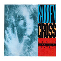 Barren Cross, State Of Control (Reissue)