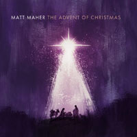 Matt Maher, The Advent of Christmas