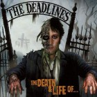 The Deadlines, The Death and Life of...
