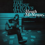 Heath McNease, The House Always Wins