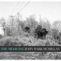 John Mark McMillan, The Medicine
