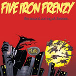 Five Iron Frenzy, The Second Coming of Cheeses