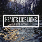 Hearts Like Lions, These Hands - EP