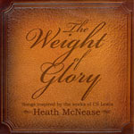 Heath McNease, The Weight of Glory - Songs Inspired by the Works of C.S. Lewis