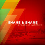 Shane & Shane, The Worship Initiative