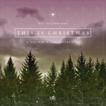 Various Artists, This Is Christmas: A Holiday Collection EP