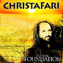 Christafari, To The Foundation