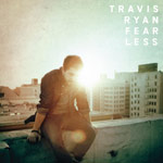 Travis Ryan, Fearless