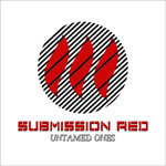 Submission Red, Untamed Ones