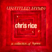 Chris Rice, Untitled Hymn: A Collection of Hymns