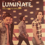 Luminate, Welcome To Daylight