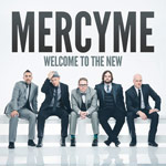 MercyMe, Welcome To The New