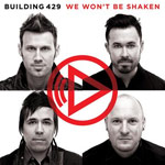 Building 429, We Won't Be Shaken