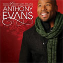 Anthony Evans, What Christmas Means
