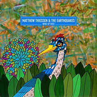 Matthew Thiessen And The Earthquakes, Wind Up Bird