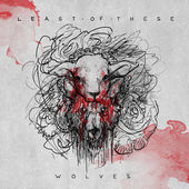 Least of These, Wolves EP