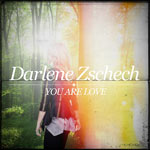 Darlene Zschech, You Are Love