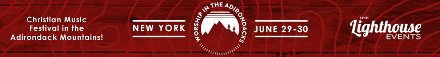 Get Tickets for the Christian Music Festival Worship in the Adirondacks!