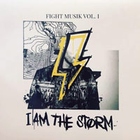 I Am The Storm, Fight Musik, Vol. 1